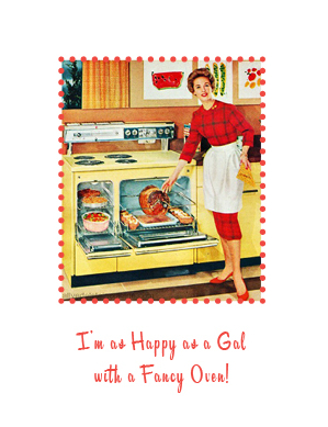 Happy as a 50s Gal-Fancy Oven