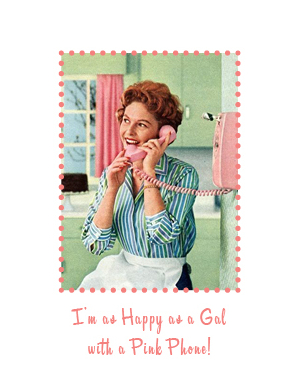 Happy as a 50s Gal-Pink Phone